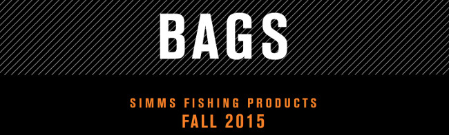 New Fall 2015 Simms Fly Fishing Bags
