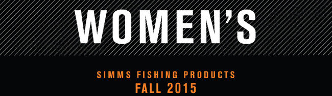 Simms New Fall 2015 Women's Fly Fishing Gear